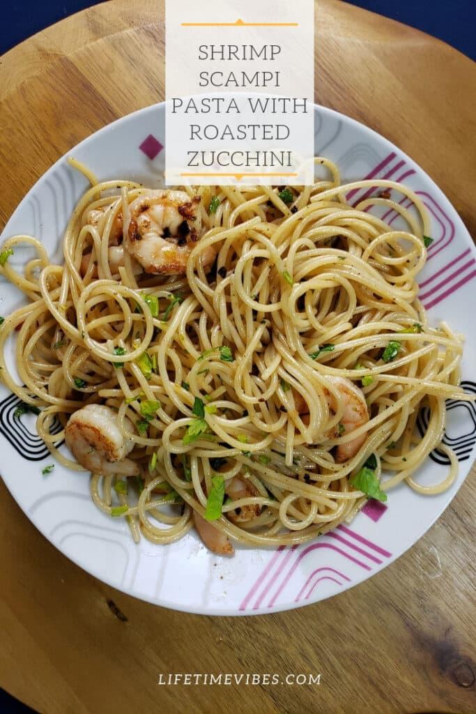 Shrimp Scampi Pasta with Roasted Zucchini