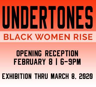 Undertones BLack Women Rise Exhibition