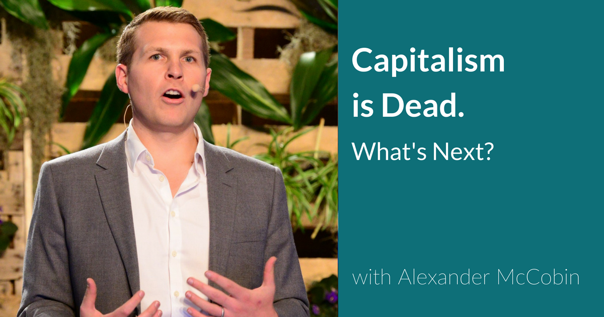 Capitalism is Dead. What's Next?