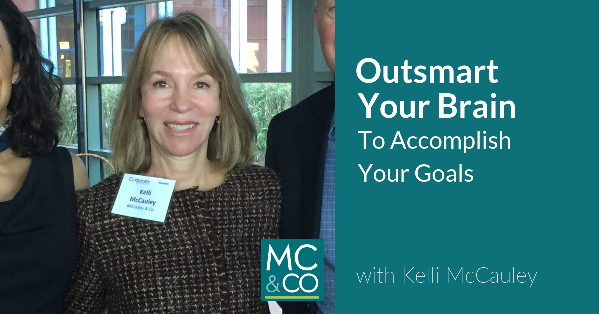 Outsmart Your Brain to Accomplish Your Goals