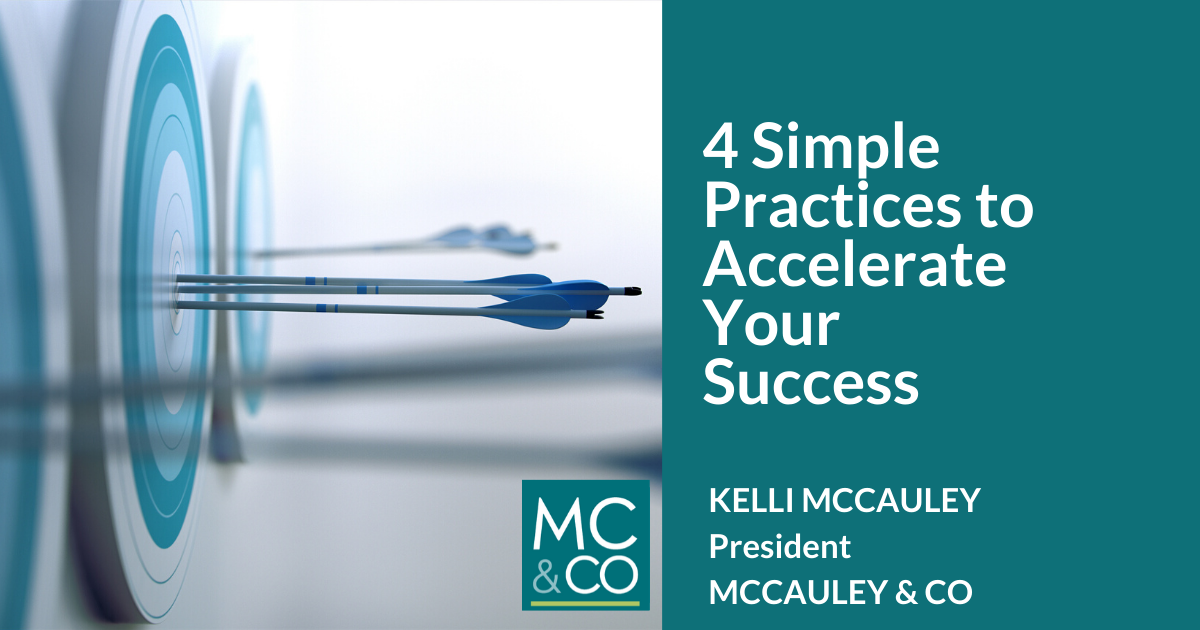 4 Simple Practices to Accelerate Your Success