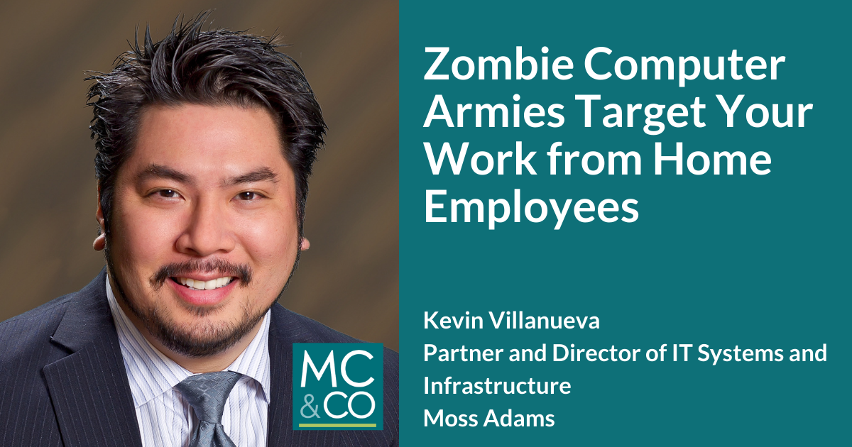 Zombie Computer Armies Target Your Work from Home Employees