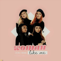 #TrendingHitz: Download Woman Like Me By Little Mix (@littlemix) ft Nicki Minaj (@Nickiminaj). (Download)