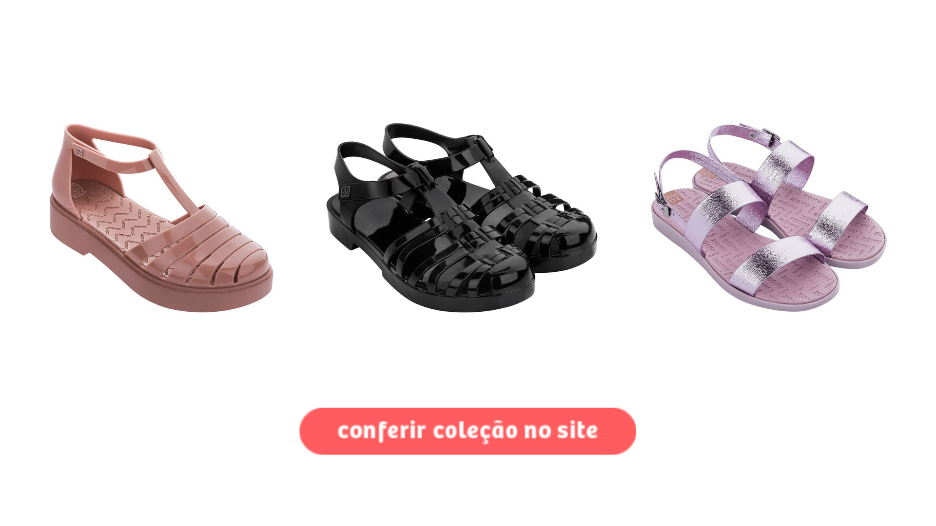 Acesse as sandálias da Zaxy no site da Daniel Atacado clicando aqui.