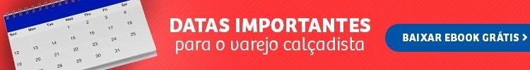 Banner para o e-book sobre Datas Importantes para o Varejo Calçadista.