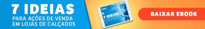 Banner para baixar o ebook com 7 ideias para ações de vendas em lojas de calçados.