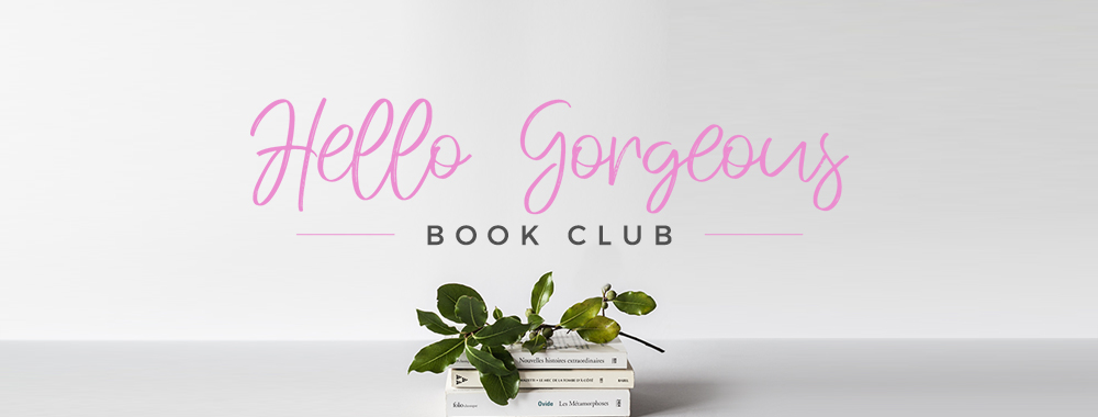 Welcome to the Hello Gorgeous Book Club
