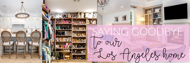 Saying Goodbye to our LA Home | Girl Talk Tuesday