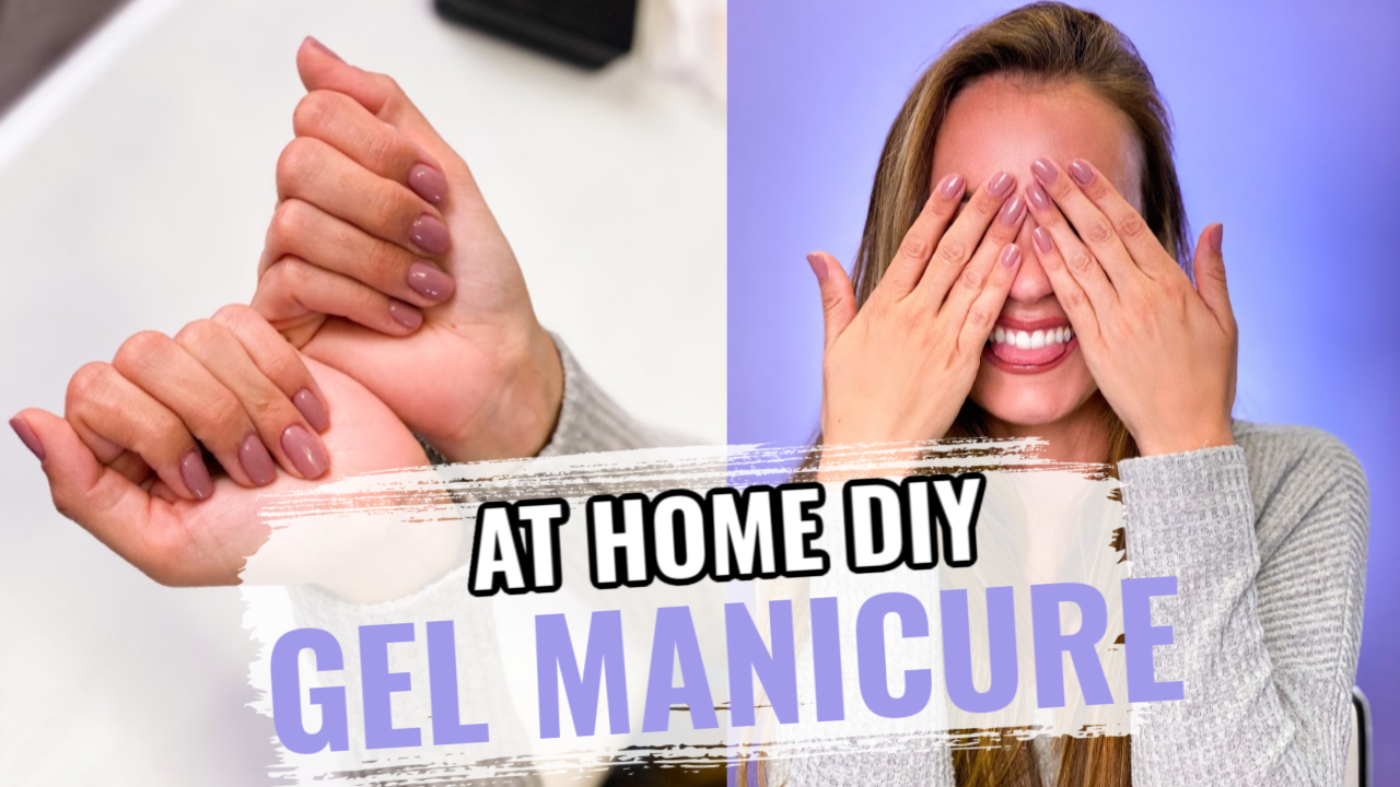 HOW TO: DIY Gel Manicure