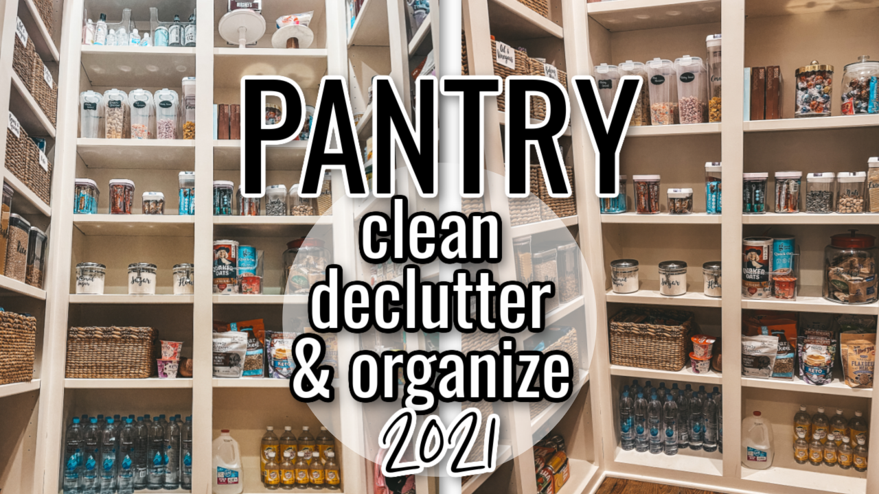 Pantry Declutter and Organization 2021