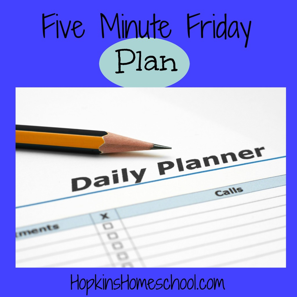 Five Minute Friday Plan