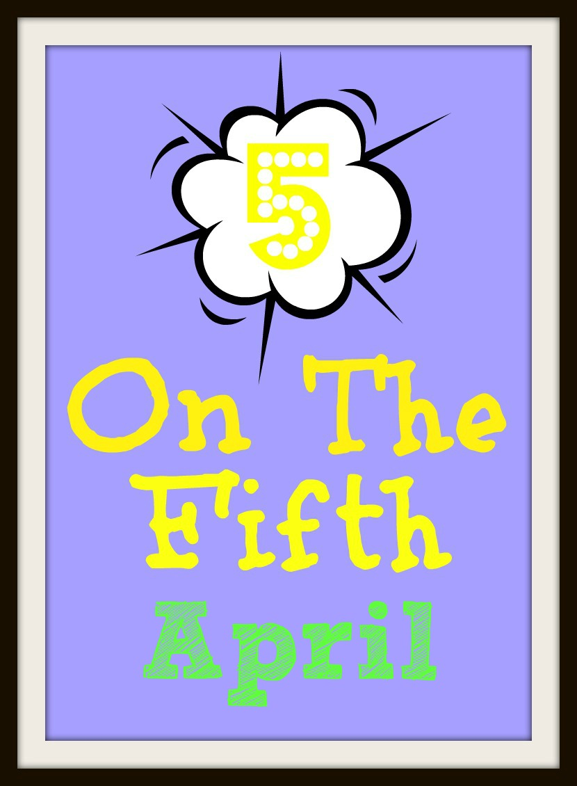 5 on the 5th April
