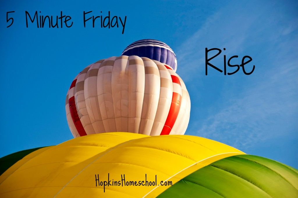 5 Minute Friday - Rise