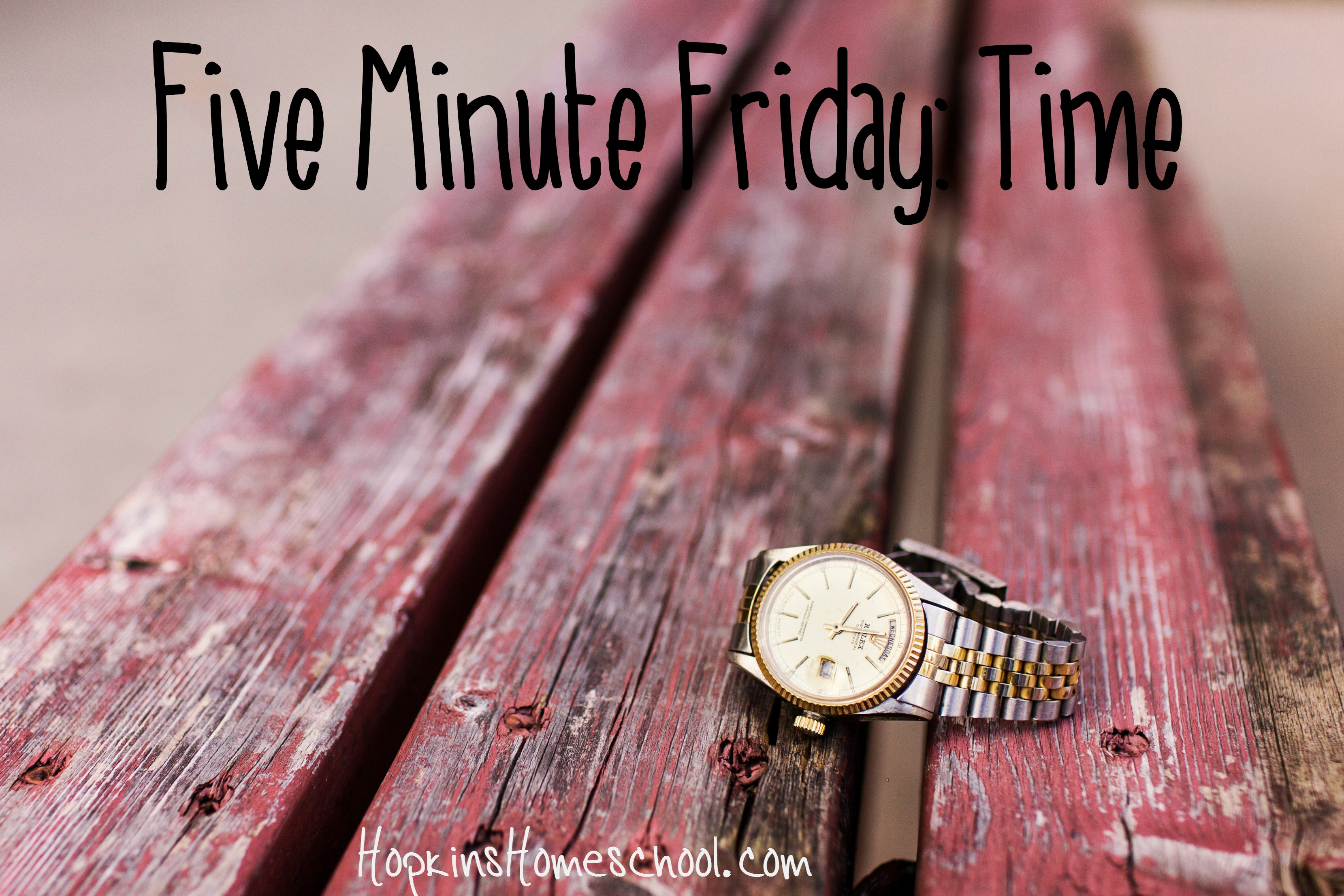 Five Minute Friday Time