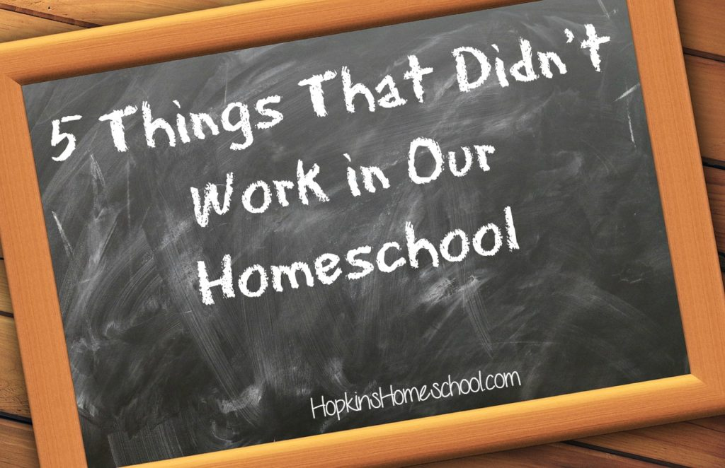 5 Things that didn't work in our homeschool