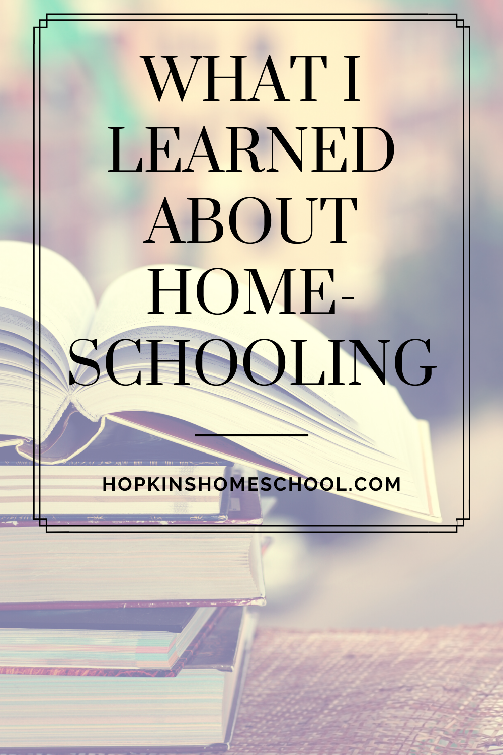 Things I learned about homeschooling