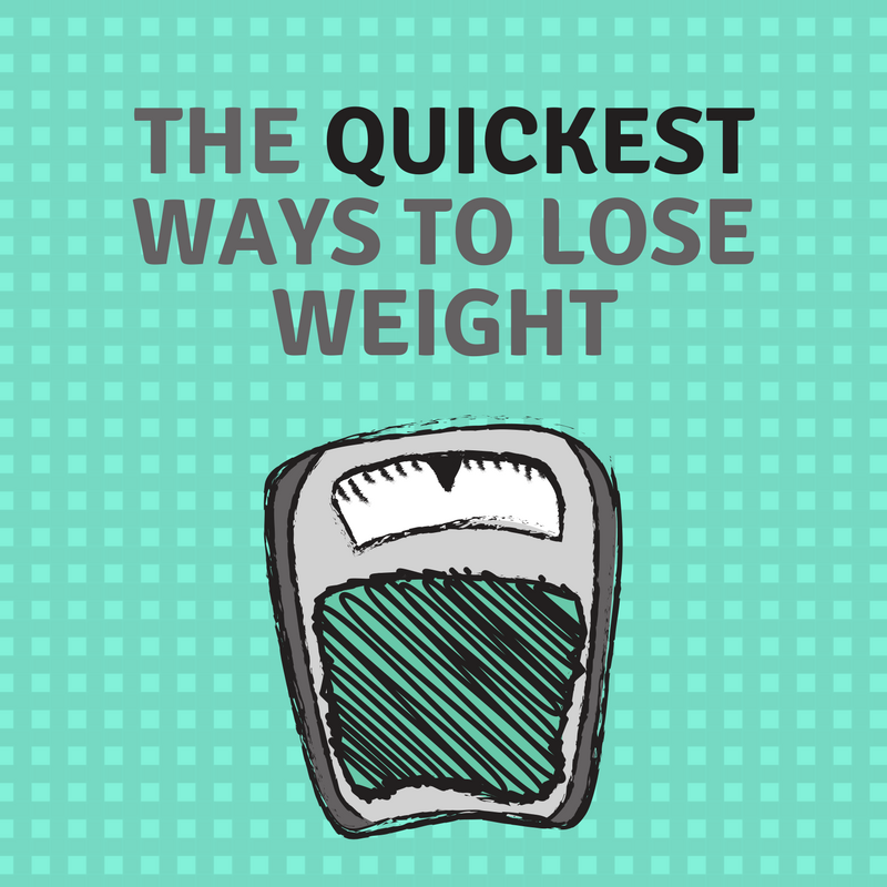 The Quickest Way To Lose Weight