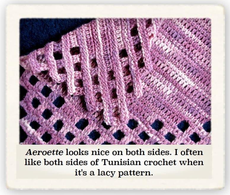 Both sides of Tunisian crochet often look nice if it's a lacier pattern.