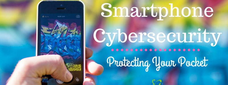 Smartphone Security: Protecting Your Pocket