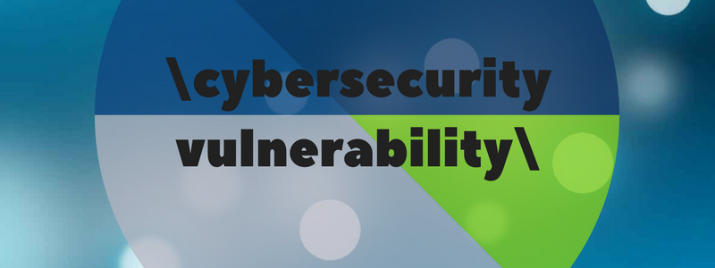 Are you Vulnerable When it comes to Cybersecurity?