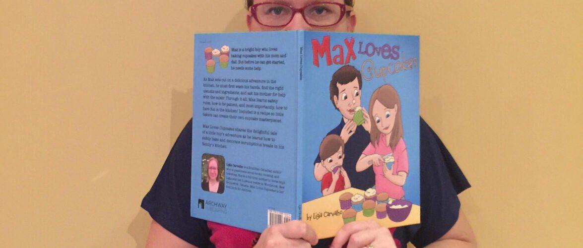 """Ligia Carvalho e seu """"Max loves Cupcakes"""": Um livro para divertir e ensinar os pequenos"""