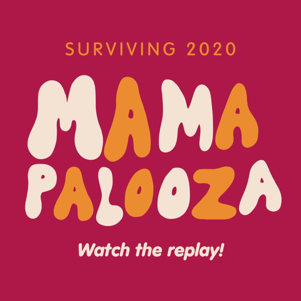 Mamapalooza: Surviving 2020 Recap