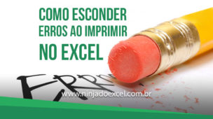 Como Esconder Erros ao imprimir no Excel