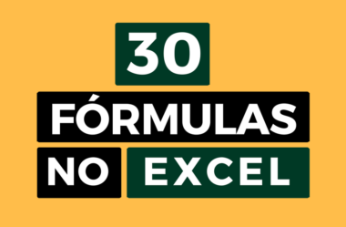 As 30 Fórmulas mais importantes do Excel