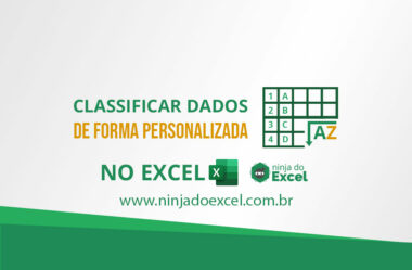 Classificar Dados no Excel de forma PERSONALIZADA