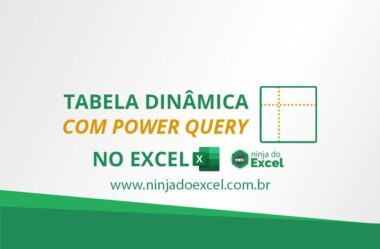 Tabela Dinâmica com Power Query no Excel