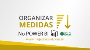 Como Organizar Medidas no Power BI