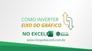 Como inverter eixo do gráfico no Excel