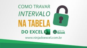 Travar Intervalo na Tabela do Excel
