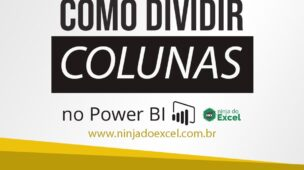 Como Dividir Colunas no Power BI
