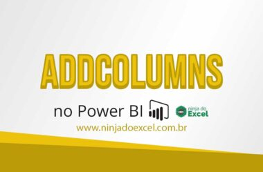 Como Usar (DAX) ADDCOLUMNS no Power BI