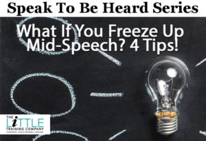 4 Tips for What You Can Do If You Freeze Up Mid-Speech