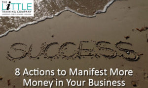 8 Actions to Take to Manifest More Money in Your Business