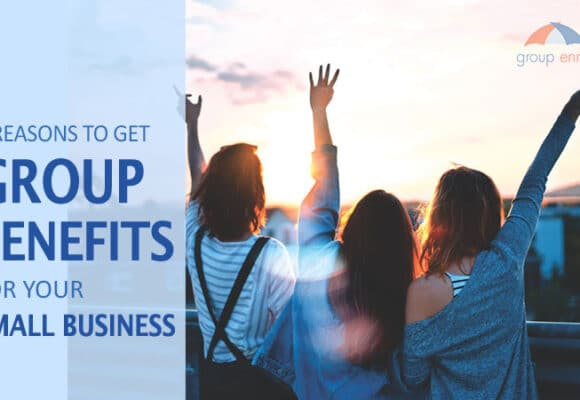 7 reasons why you need group benefits for your small business