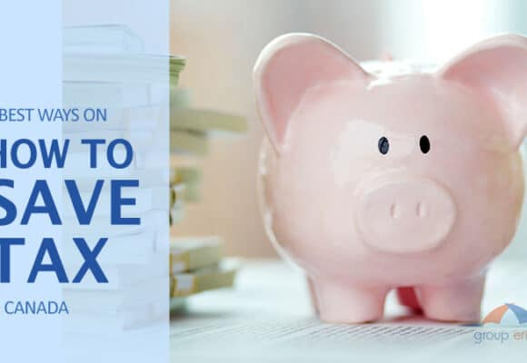 6 Best Ways on How to Save Tax in Canada