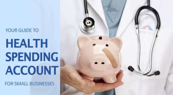 Health Spending Account Guide for Small Businesses