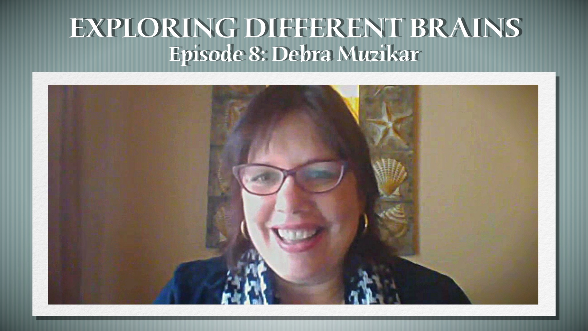 The Art Of Autism With Debra Muzikar |EXPLORING DIFFERENT BRAINS – Episode 8