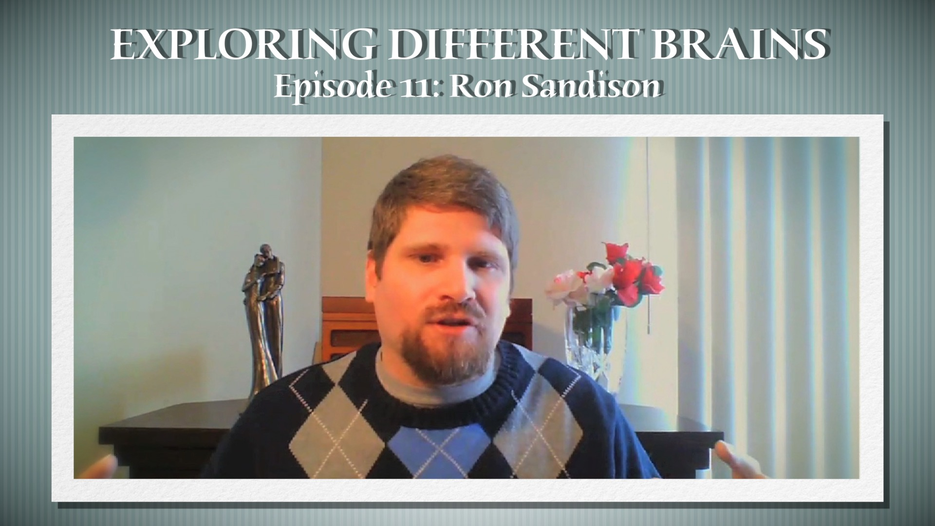 Autism And The Power Of Memory With Ron Sandison   EXPLORING DIFFERENT BRAINS Episode 11