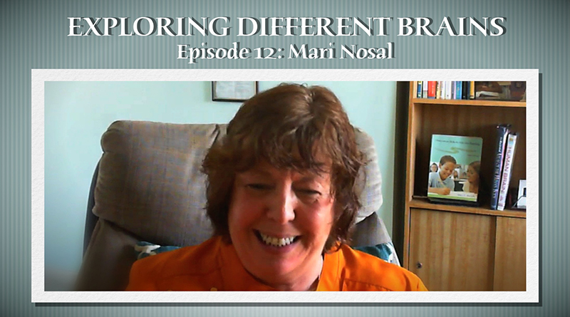 Autism In The Family With Mari Nosal, M.Ed.   EXPLORING DIFFERENT BRAINS Episode 12