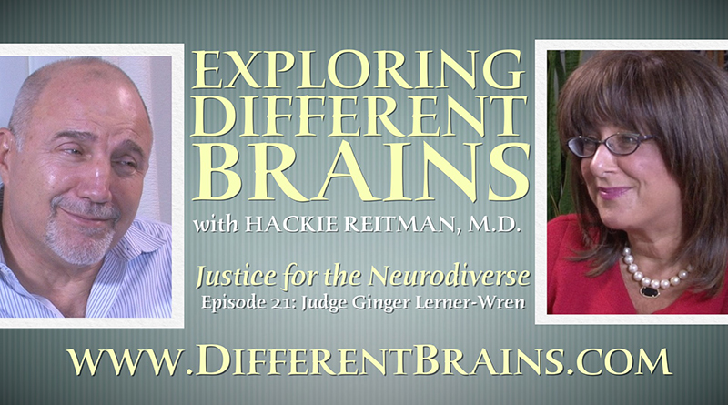 Justice For The Neurodiverse, With Judge Ginger Lerner-Wren   EXPLORING DIFFERENT BRAINS Episode 21