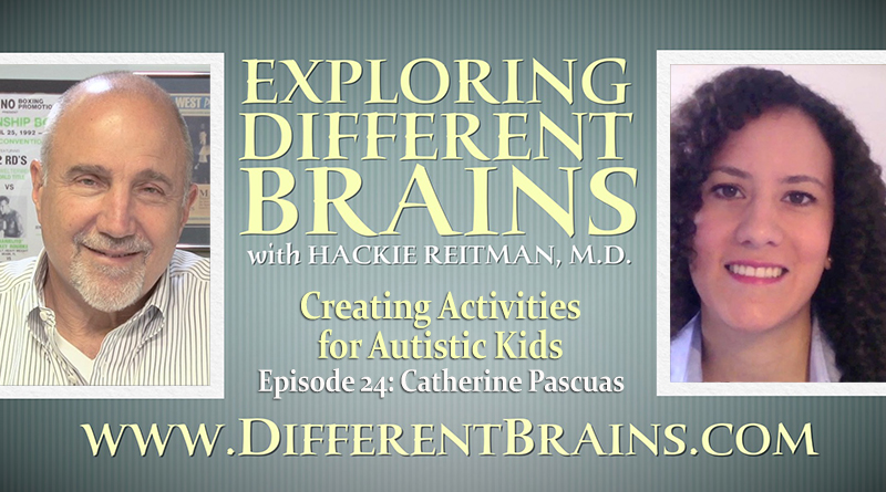 Creating Activities For Autistic Kids, With Catherine Pascuas   EXPLORING DIFFERENT BRAINS Episode 24