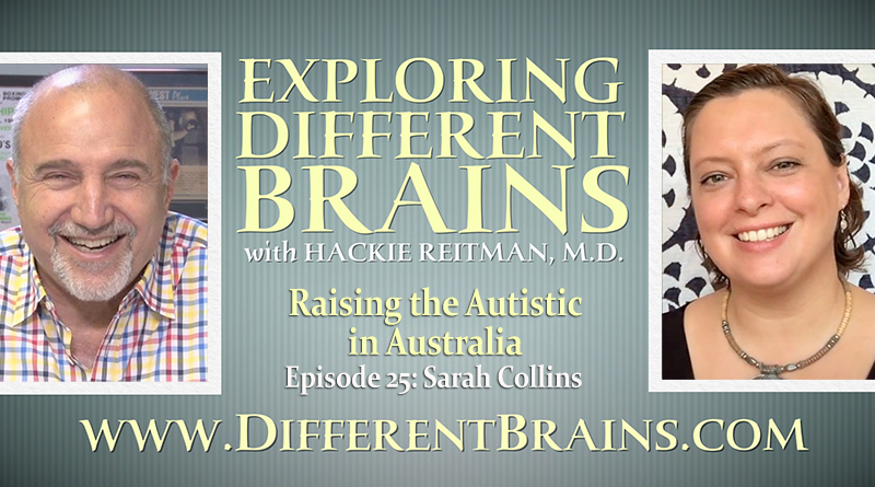 Raising The Autistic In Australia, With Sarah Collins | EXPLORING DIFFERENT BRAINS Episode 25