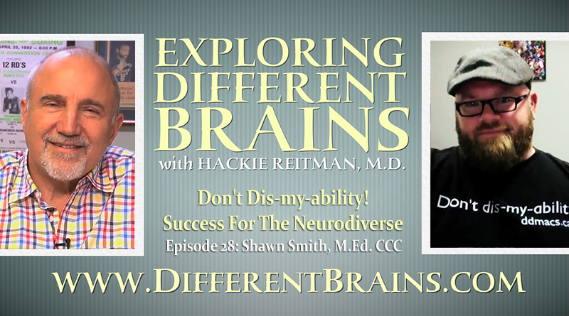 Don't Dis-my-ability! Success For The Neurodiverse, With Shawn Smith, M.Ed.   EDB 28