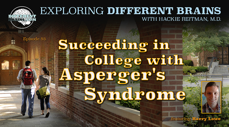 Succeeding In College With Asperger's Syndrome, With Harry Lowe | EDB 53