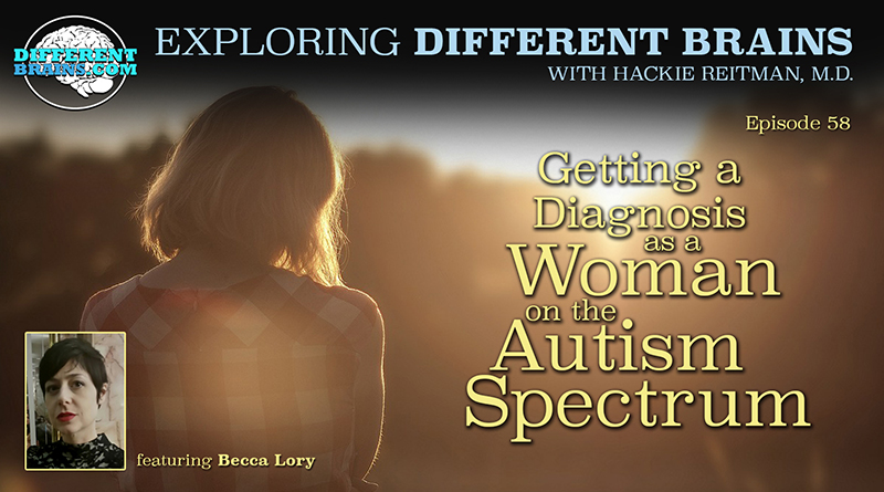 Getting A Diagnosis As A Woman On The Autism Spectrum, With Becca Lory Of GRASP | EDB 58