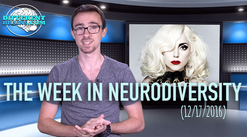 Lady Gaga Opens Up About PTSD – Week In Neurodiversity (12/17/16)